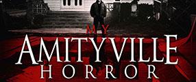 MyAmityvilleHorror