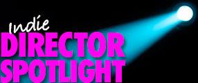 Indie-Director-Spotlight