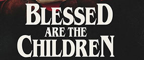 blessed_are_the_children-poster-logo