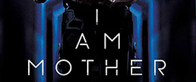 I Am Mother' Review (Netflix) | Nerdly